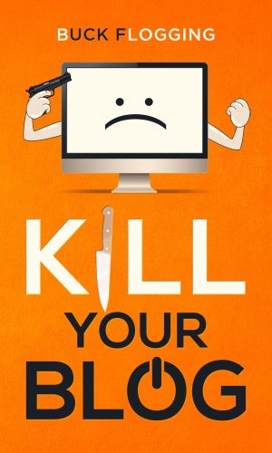 Kill Your Blog SMALL